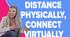 Distance Physically, Connect Virtually