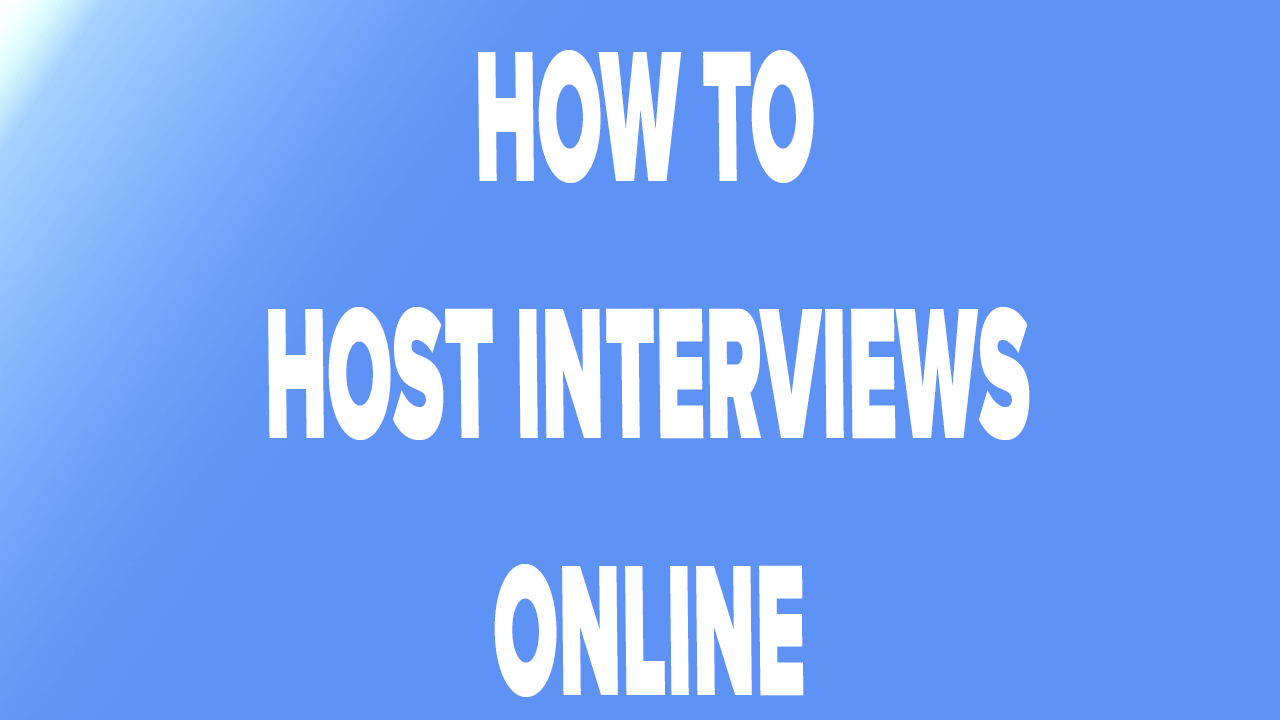 Q and A Tips For Hosting Interviews Online
