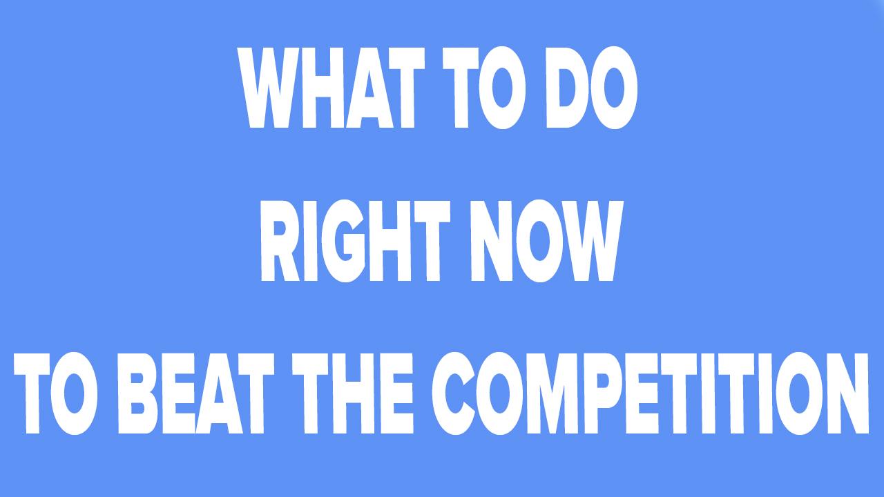 Q & A What To Do Right Now To Beat The Competition
