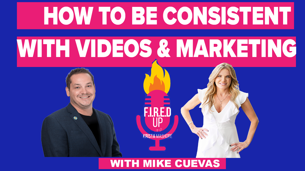 How To Be Consistent With Your Videos And Marketing With Mike Cuevas