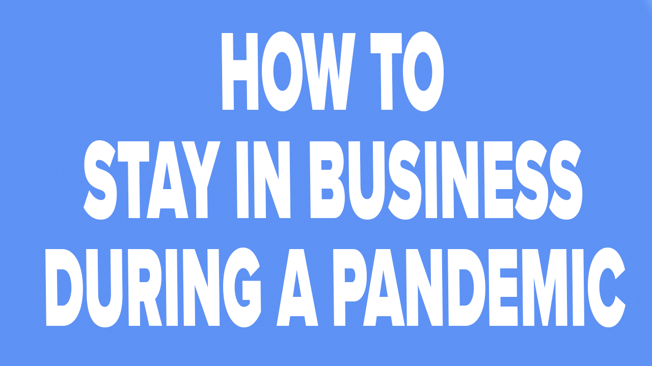 Q & A What Can I Do to Still Stay in Business During a Pandemic?