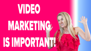Why Video Marketing Is Important!