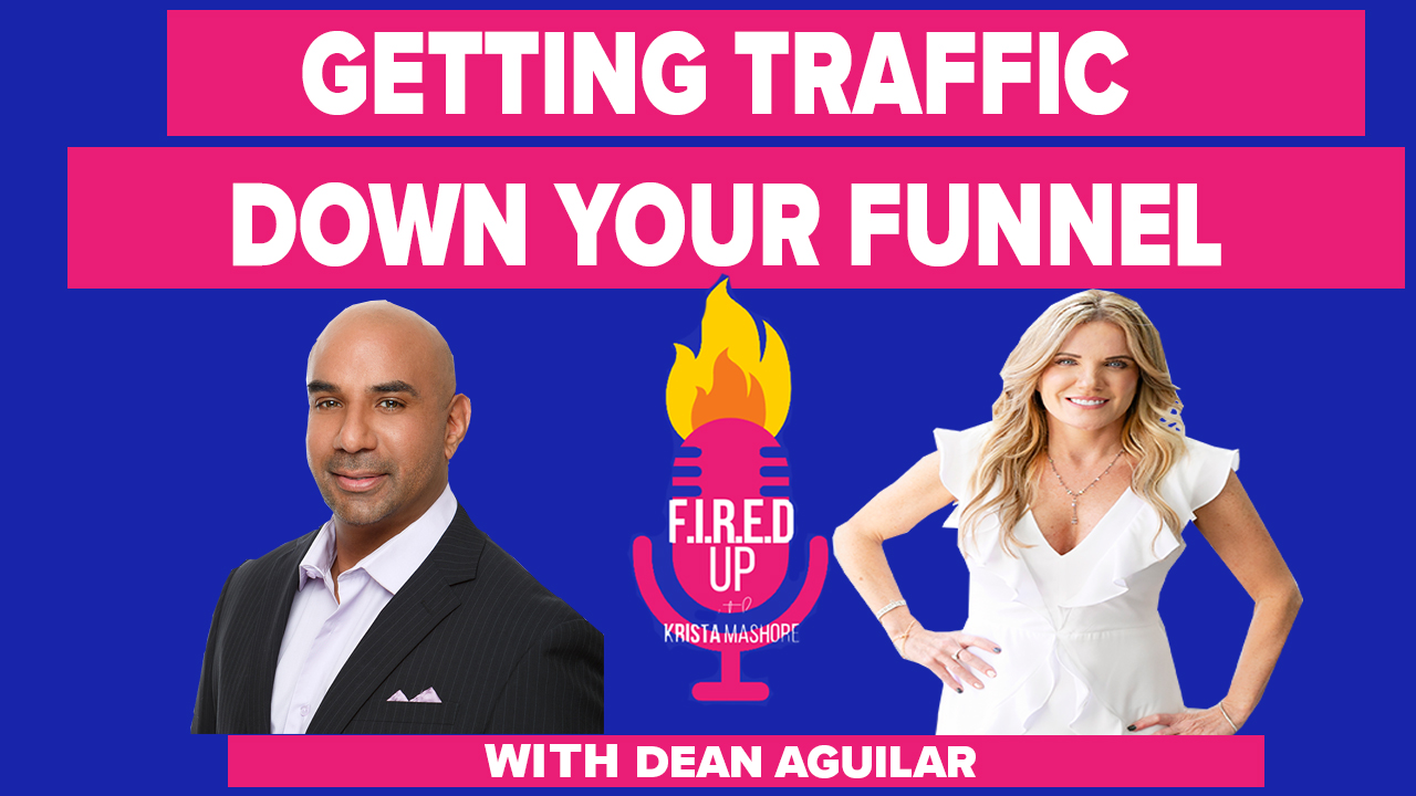 How To Drive Traffic Down the Funnel With Dean Aguilar