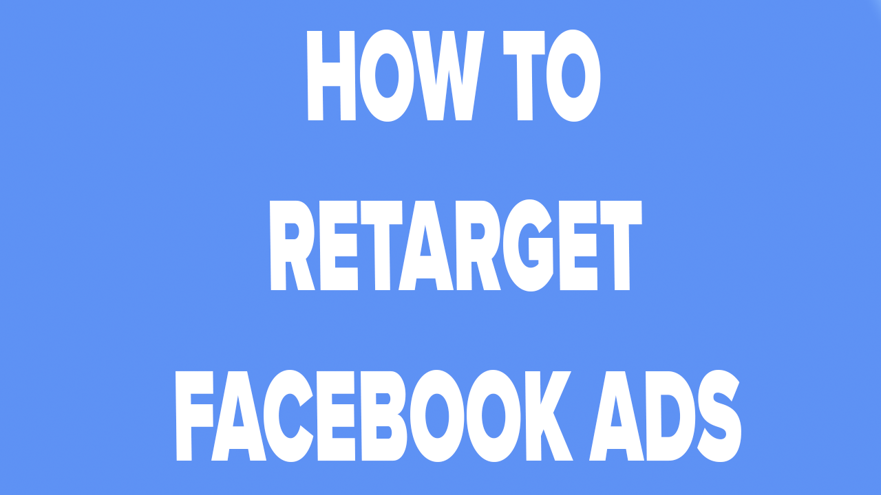Q & A How To Retarget Ads On Facebook