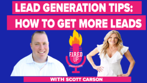 Lead Generation Tips With Scott Carson of We Close Notes!
