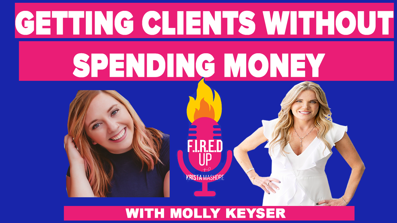 Getting Clients Without Spending Money With Molly Keyser
