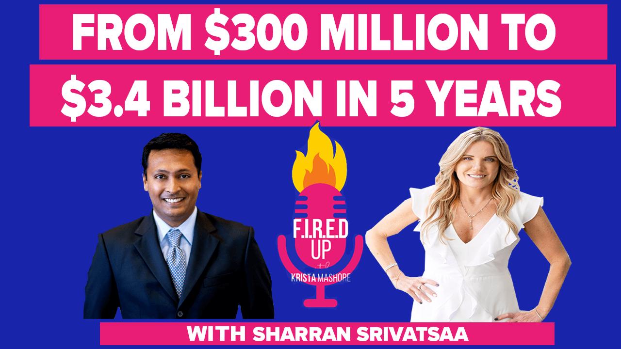 From $300 Million to $3.4 Billion in 5 Years with Real Estate Rockstar Sharran Srivatsaa