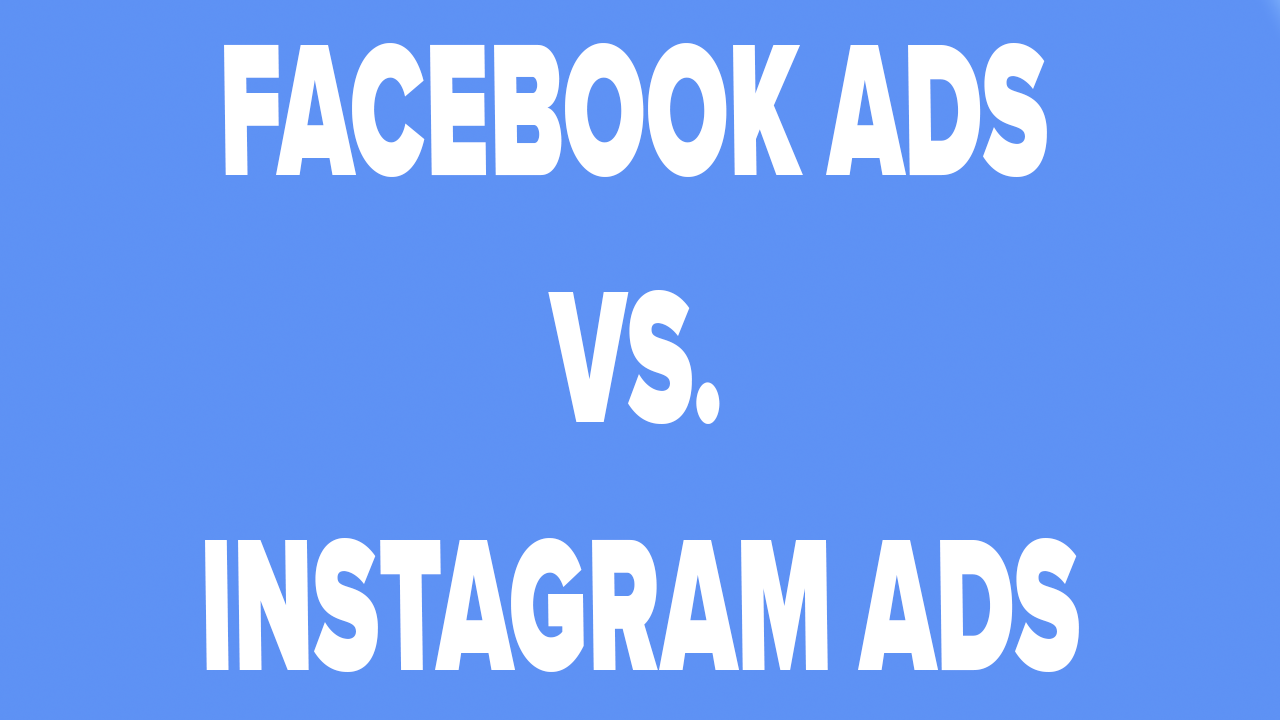 Facebook Ads vs. Instagram Ads - What's The Difference?
