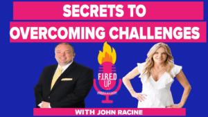 Secrets to Overcoming Challenges with John Racine