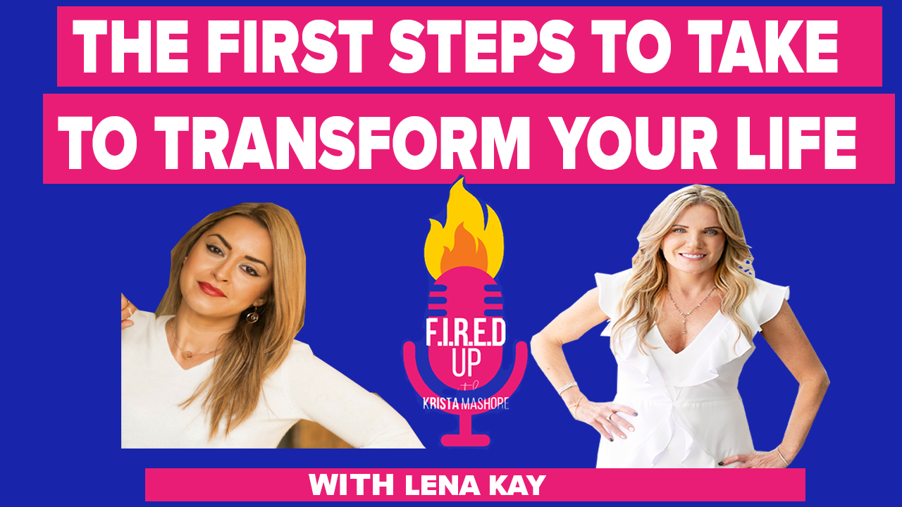 The Steps to Transform Your Life With Lena Kay