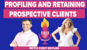 Profiling and Retaining Prospective Clients With Cody Butler