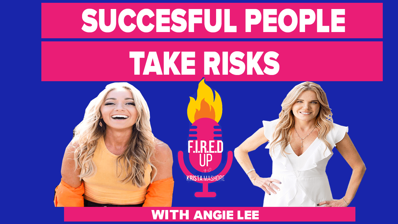"""Successful People Take Risks With Angie Lee of the """"Angie Lee Podcast""""."""