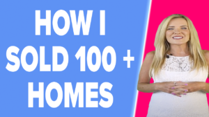 How I Sold 100 + Homes in My First Year of Real Estate