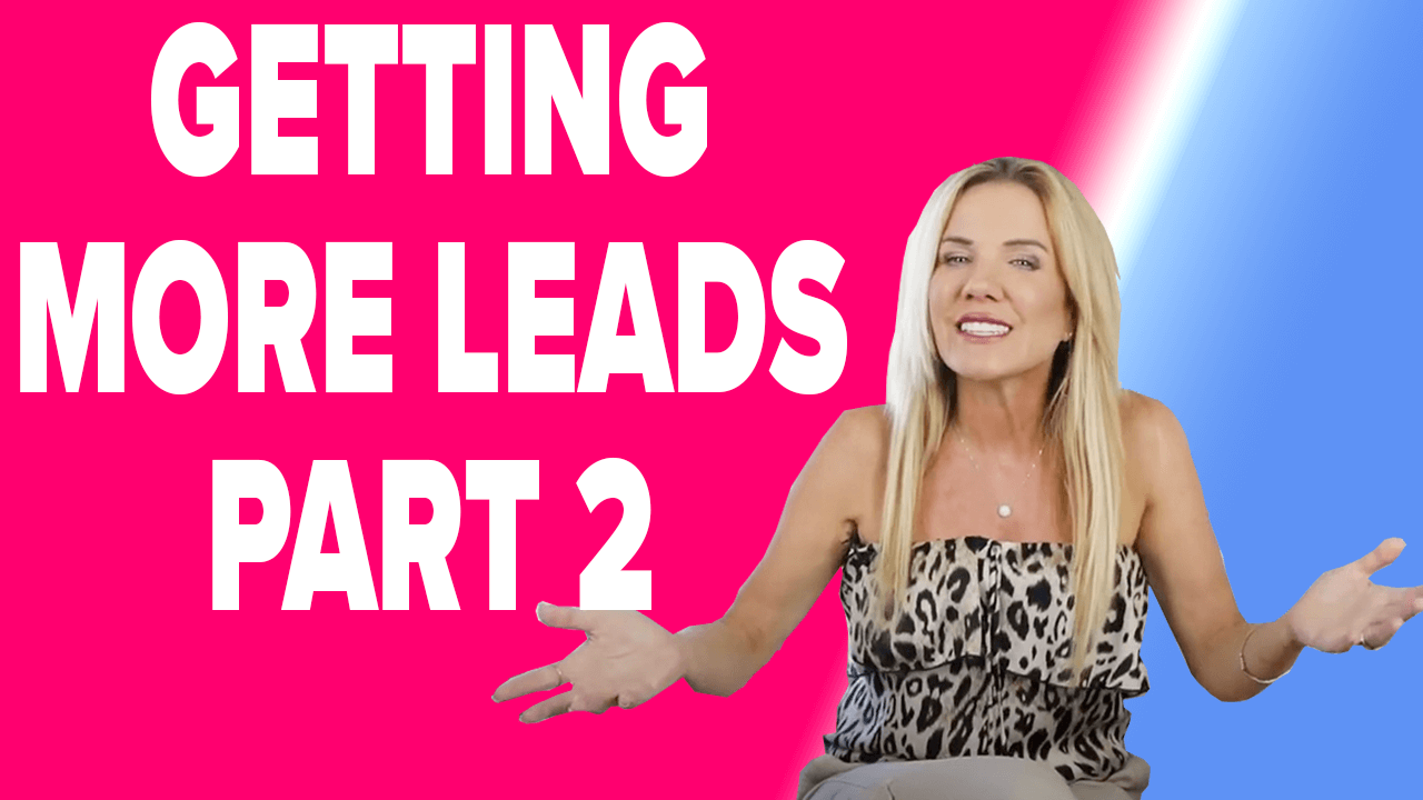 How To Get More Leads Part 2 - Get Quality Leads Consistently!