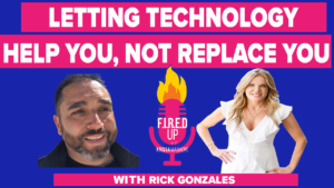 Letting Technology Help You, Not Replace You with Rick Gonzales