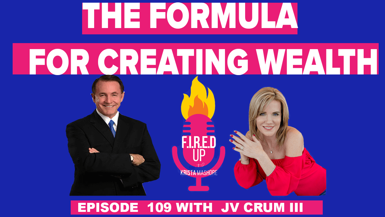 The Formula For Creating Wealth With JV Crum III